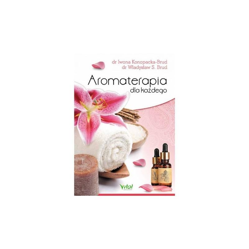 Aromaterapia dla każdego Konopacka-Brud I., Brud W. S.
