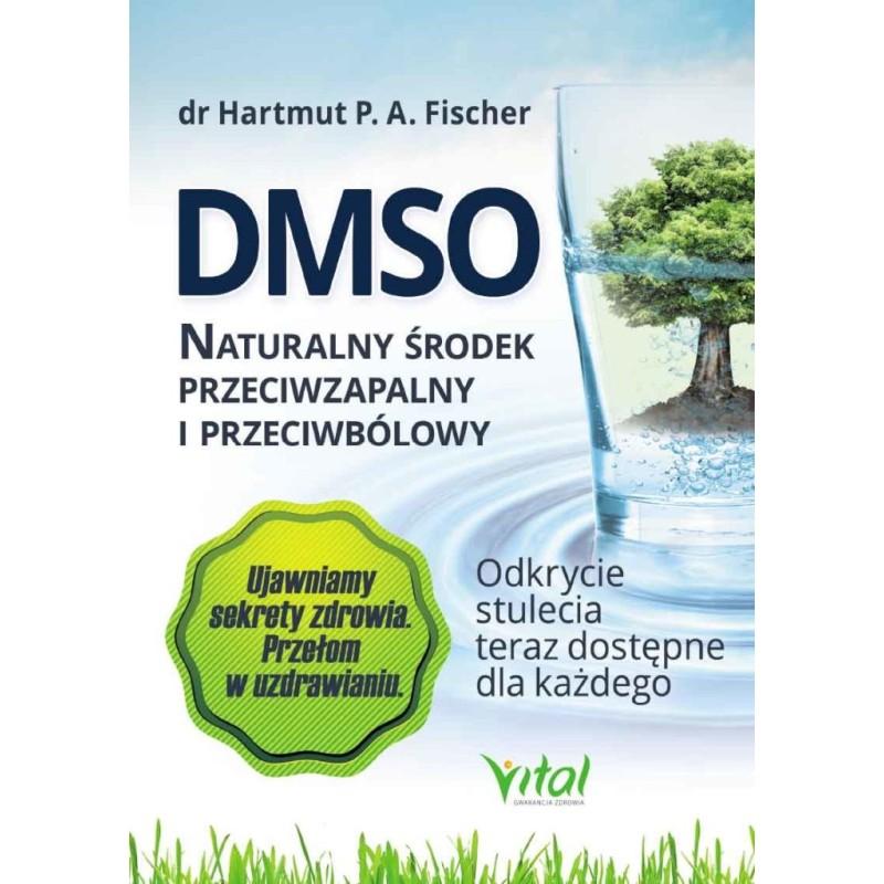 DMSO naturalny środek przeciwzapalny i przeciwbólowy - Fischer H. P. A.