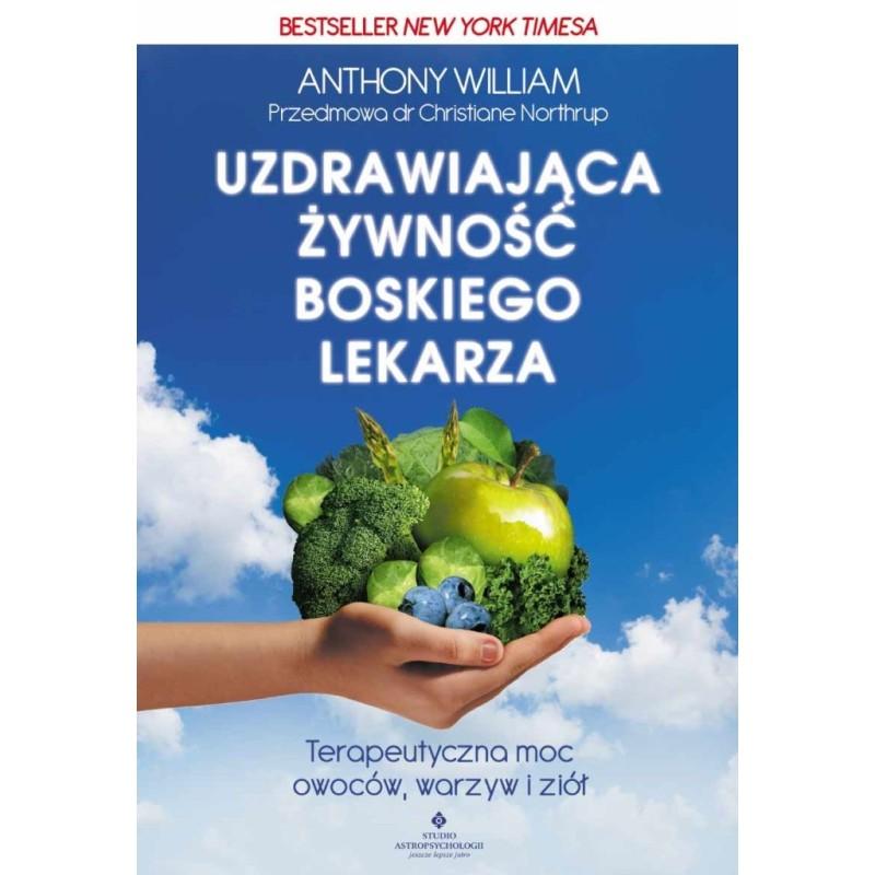 Uzdrawiająca żywność boskiego lekarza - William A.